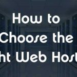 How to Choose the Right Web Hosting : Complete Web Hosting Guide