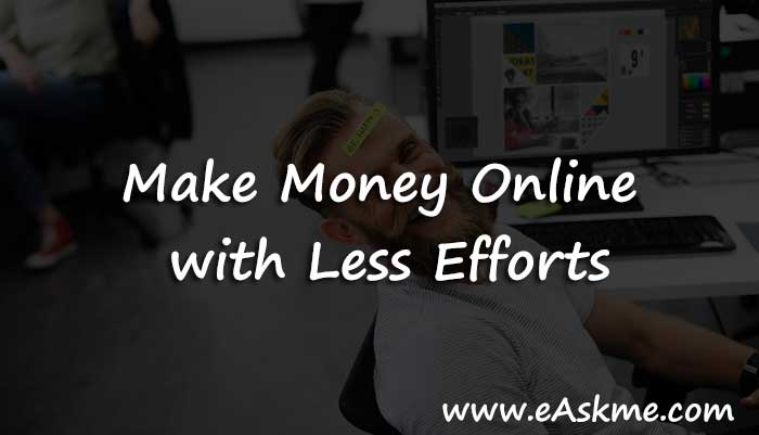 How-to-Make-Money-Online-with-Less-Efforts