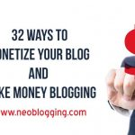32 Ways to Monetize Your Blog and Make Money Blogging