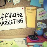 Complete Affiliate Marketing Guide : Everything You Need to Know